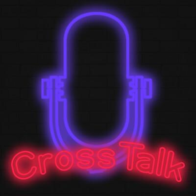 CrossTalk Podcast