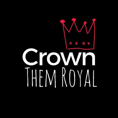 Crown Them Royal Podcast