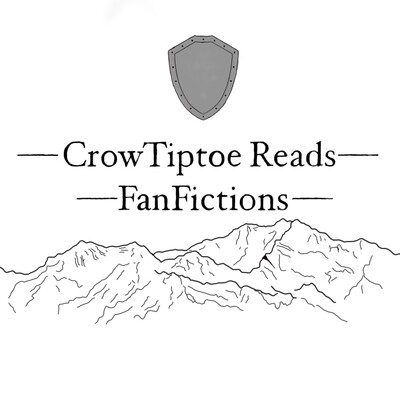 CrowTiptoe Reads Fan Fictions
