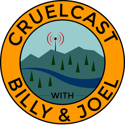 CruelCast with Billy & Joel