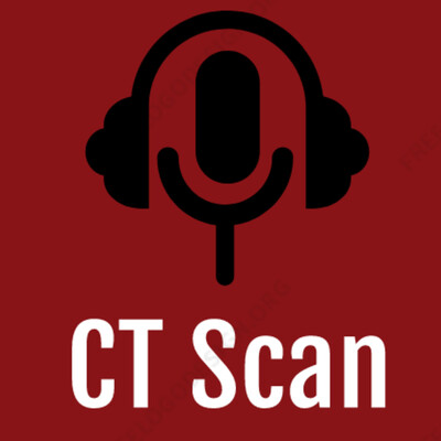 CT Scan Podcast