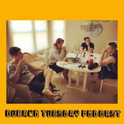 Cubano Tuesday Podcast