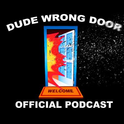 Dude Wrong Door