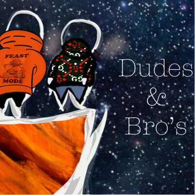 Dudes and Bros