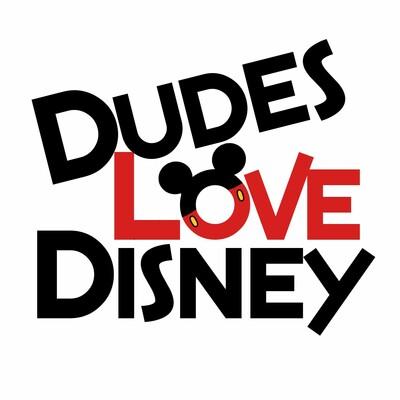 Dudes Love Disney
