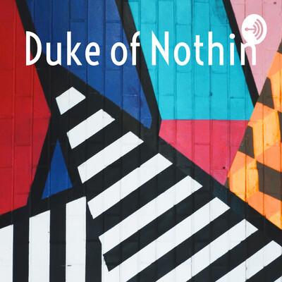Duke of Nothing