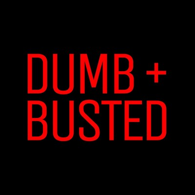 Dumb and Busted