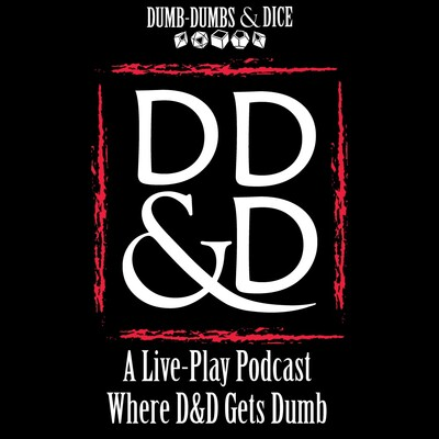 Dumb-Dumbs & Dragons: A Dungeons & Dragons Podcast