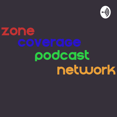 Zone Coverage Podcast Network