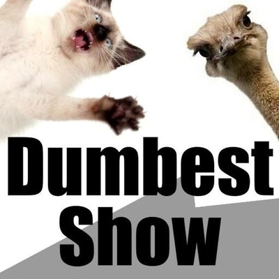 Dumbest Show