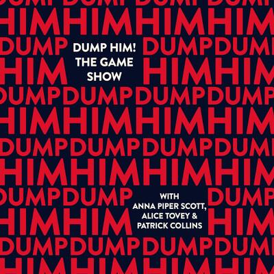 Dump Him! The Game Show
