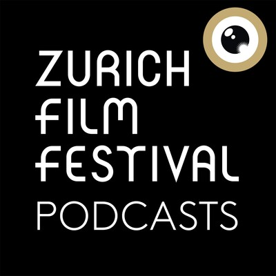 Zurich Film Festival Podcasts