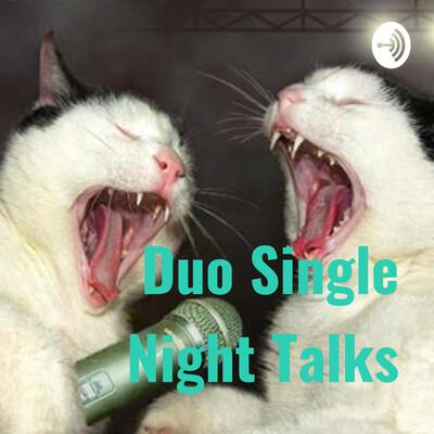 Duo Single Night Talks