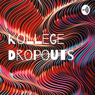 Kollege Dropouts