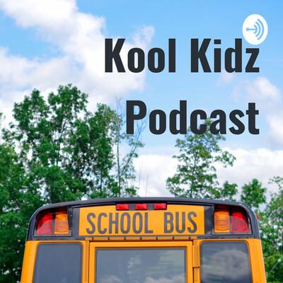 Kool Kidz Podcast