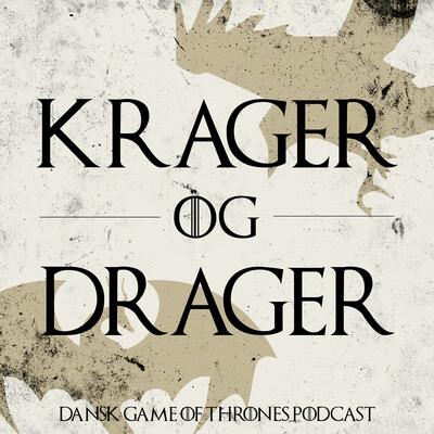 Krager og Drager - Dansk Game of Thrones Podcast