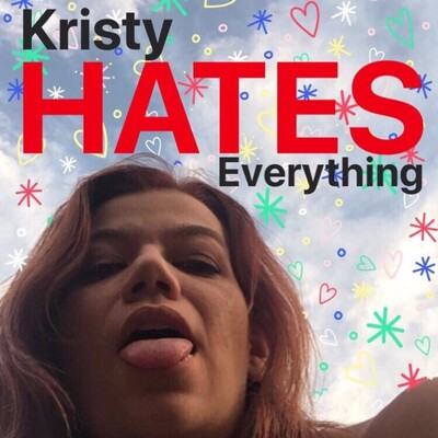 Kristy Hates Everything