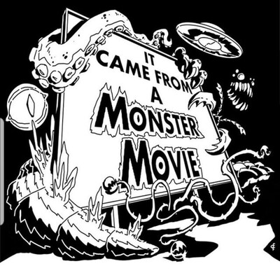It Came from a Monster Movie!