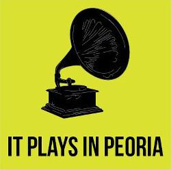 It Plays in Peoria