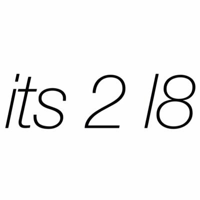 It's 2 l8