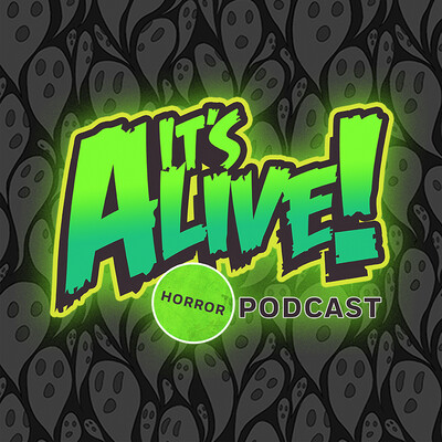It's Alive! Podcast