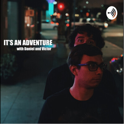 It's An Adventure with Daniel and Victor