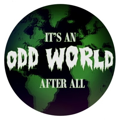 It's An Odd World After All's Podcast