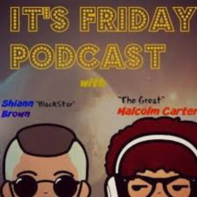 It's Friday Podcast