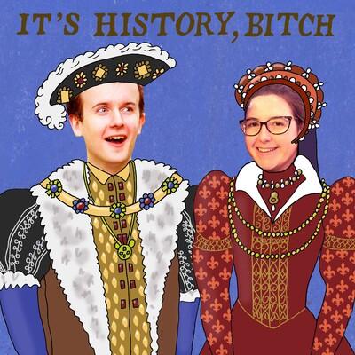 It's History, Bitch