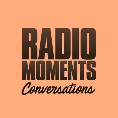 Radio Moments - Conversations