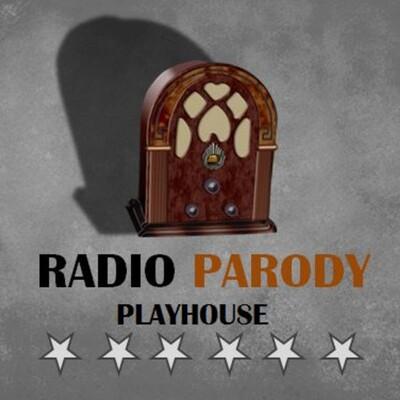 RADIO PARODY PLAYHOUSE