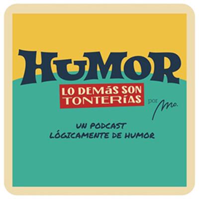Humor, lo demás son tonterías.
