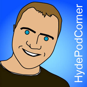 Hyde Pod Corner Podcast, Comedy, Music and Chat
