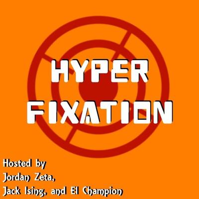 Hyper Fixations