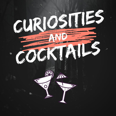 Curiosities and Cocktails
