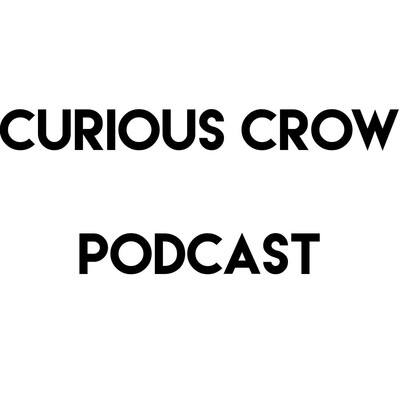 Curious Crow Podcast