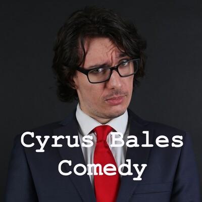 Cyrus Bales Comedy