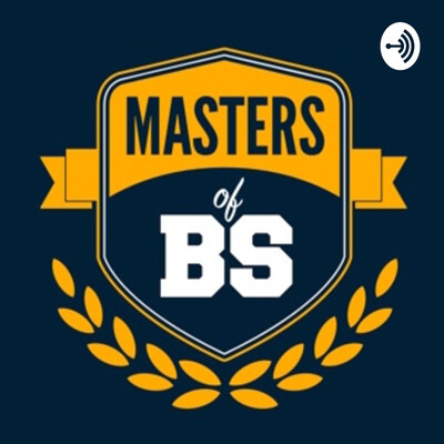 Masters of BS