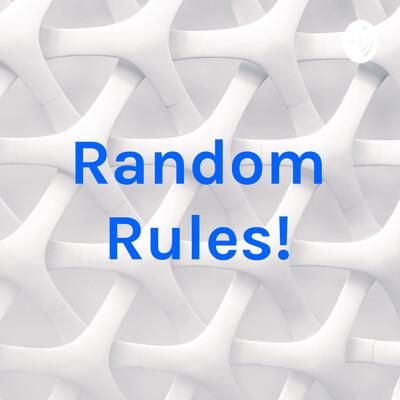 Random Rules!