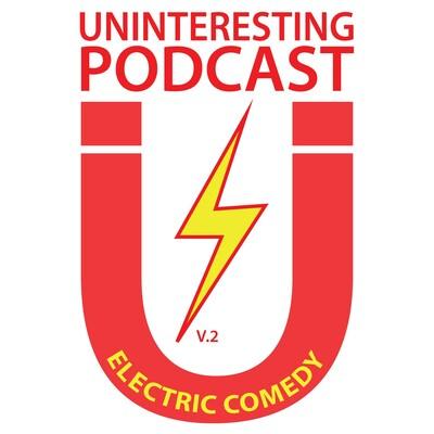Matt & Eric's Uninteresting Podcast