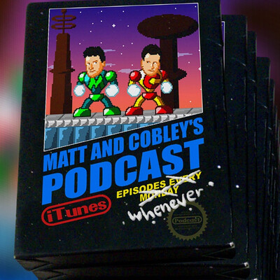 Matt and Cobley's Podcast