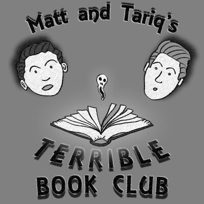 Matt and Tariq's Terrible Book Club