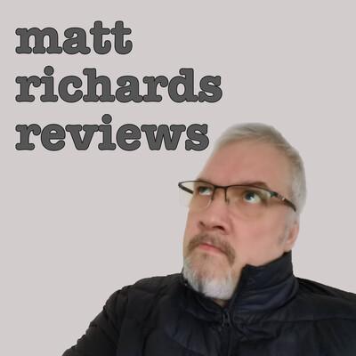 Matt Richards Reviews