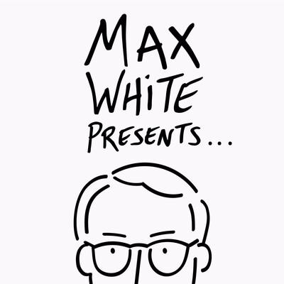 Max White Presents