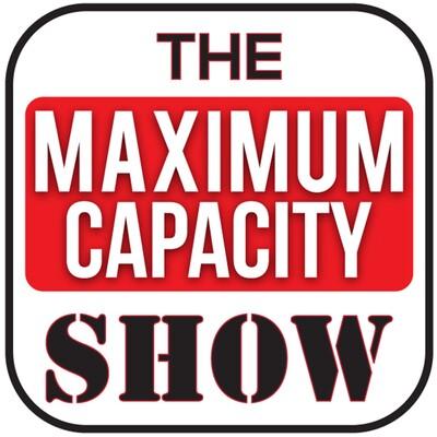 Maximum Capacity Show