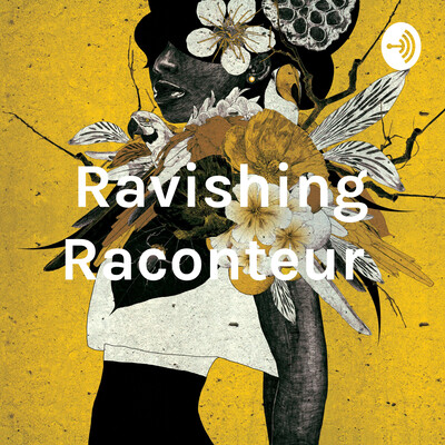 Ravishing Raconteur