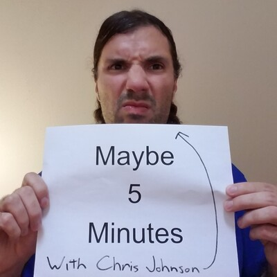 Maybe 5 Minutes with Chris Johnson