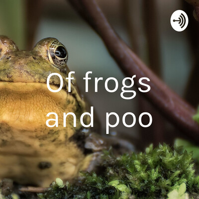 Of frogs and poo