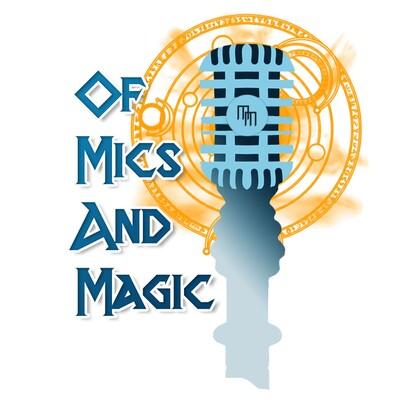 Of Mics and Magic