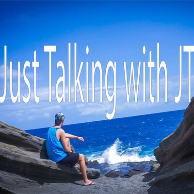 Just Talking with JT